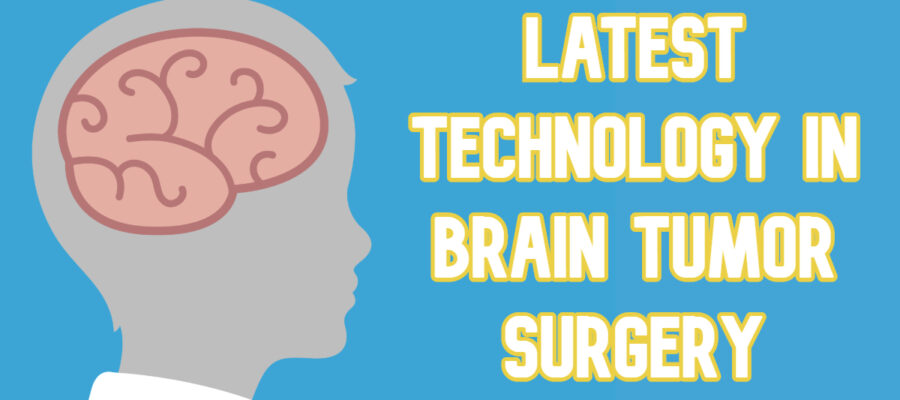 latest technology in brain tumor surgery